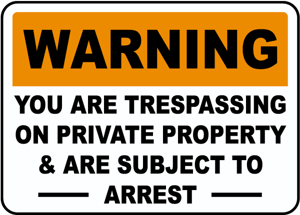 Warning You Are Trespassing Sign