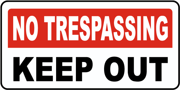 No Trespassing Keep Out Sign