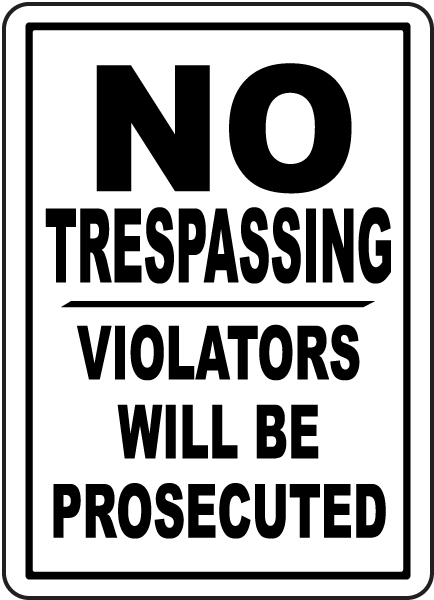 Violators Prosecuted No Trespassing Sign