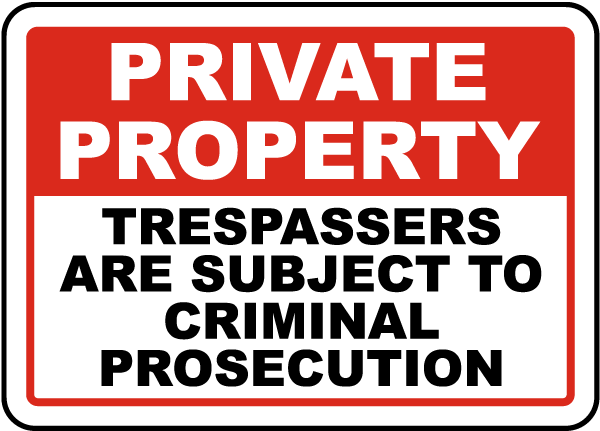 Private Property Trespassers Are Subject To Criminal Prosecution Sign