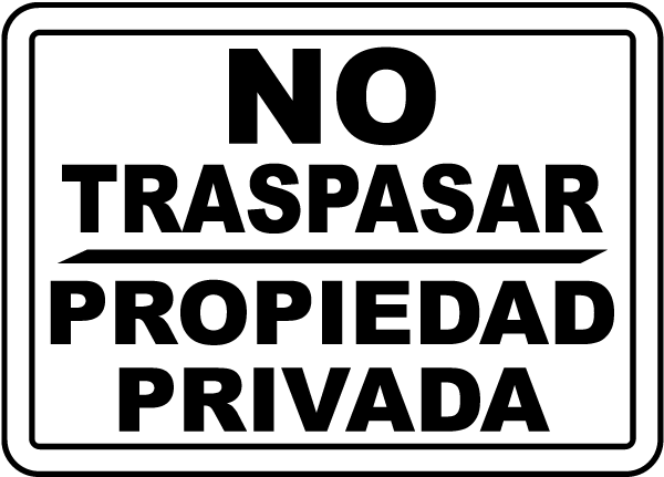 Spanish No Trespassing Private Property Sign