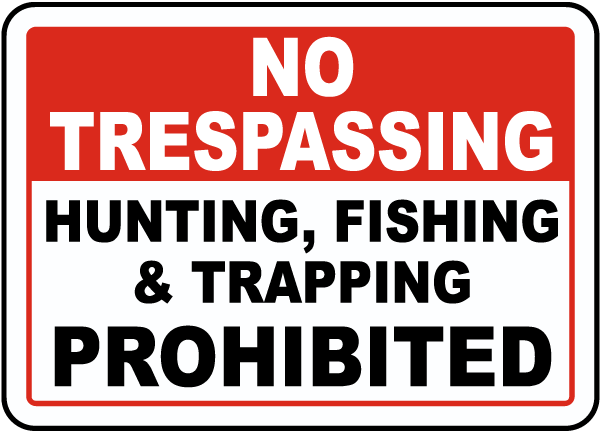 No Hunting, Fishing & Trapping Sign