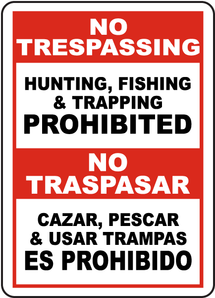 Bilingual No Hunting, Fishing & Trapping Sign