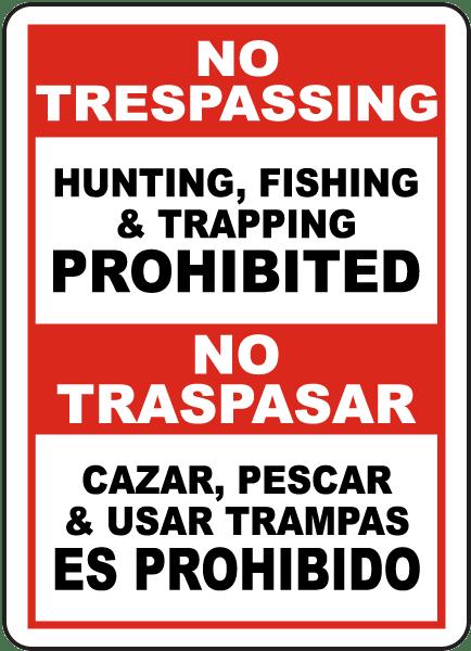 Bilingual No Hunting, Fishing & Trapping Sign