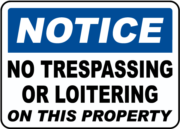 Notice No Trespassing Or Loitering On This Property Sign