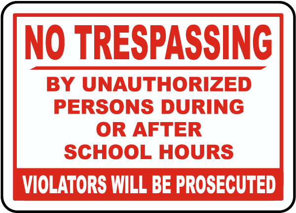 No Trespassing After School Hours Sign