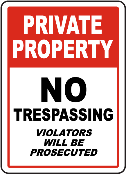Private Property. No Trespassing Violators Will Be Prosecuted.