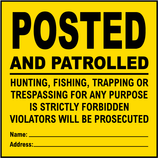 Yellow Posted and Patrolled Sign
