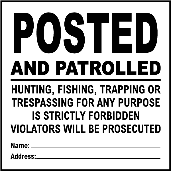 White Posted and Patrolled Sign