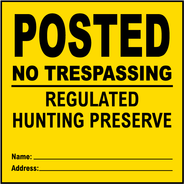 Yellow Posted Hunting Preserve Sign