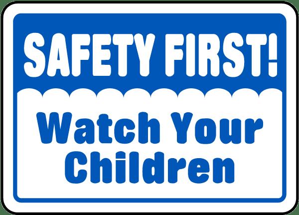 Safety First Watch Children Sign