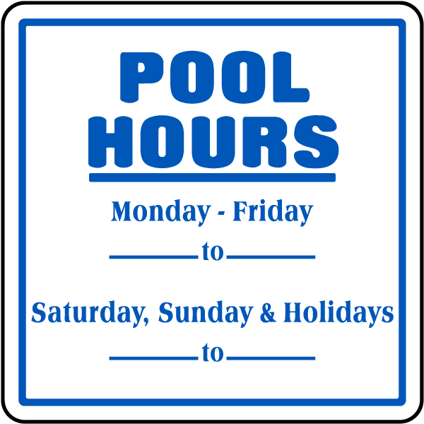 Pool hours sign f6921 by for Pool design hours