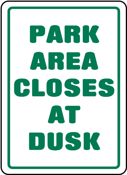 Park Area Closes At Dusk Sign