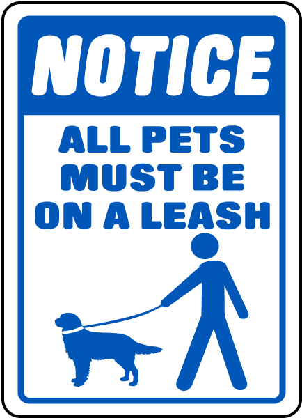 All Pets Must Be on A Leash Sign