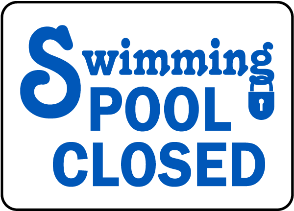Pool Signs - Swimming Pool Closed Pool Signs, F6947