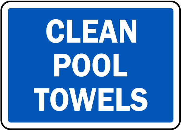 Clean Pool Towels Sign