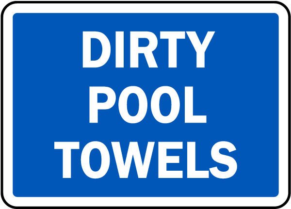 dirty pool towels sign f6952 by safetysigncom
