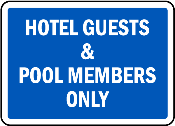 Hotel Guests & Pool Members Only Sign