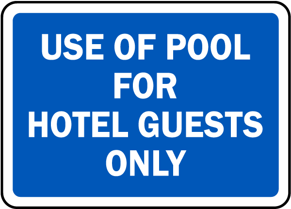 Use of Pool For Hotel Guests Only Sign
