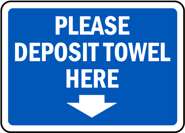 Please Deposit Towel Here Sign