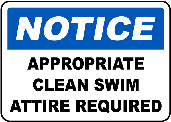 Pool Signs - Notice Appropriate Clean Swim Attire Required Pool Signs, F6957