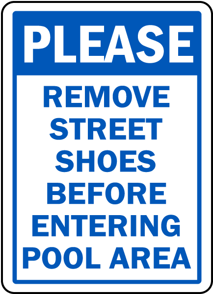 Pool Signs - Please Remove Street Shoes Before Entering Pool Area Signs, F6967