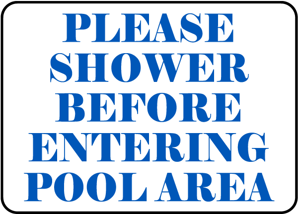Pool Signs - Please shower before entering pool area. - F6987