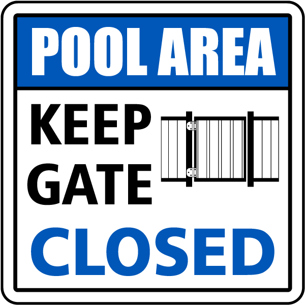 Pool Area Keep Gate Closed Sign