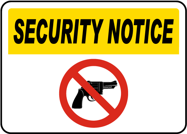 Security Notice with No Guns symbol Sign
