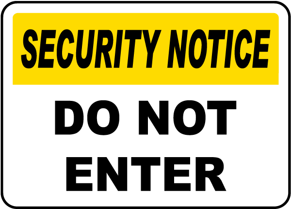 Security Notice Do Not Enter Sign