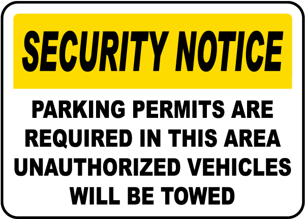 Security Notice Parking Permits Are Required In This Area Unauthorized Vehicles Will Be Towed Sign