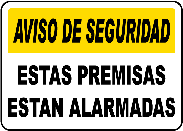 Spanish These Premises Are Alarmed Sign