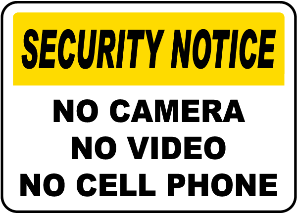 Security Notice No Camera No Video No Cell Phone Sign