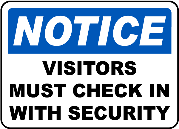Visitors Must Check In With Security Sign