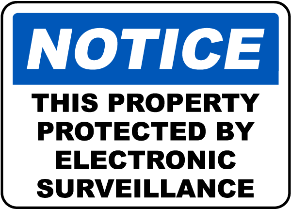 Notice This Property Protected By Electronic Surveillance Sign
