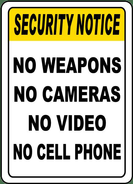 No Weapons No Cameras Sign
