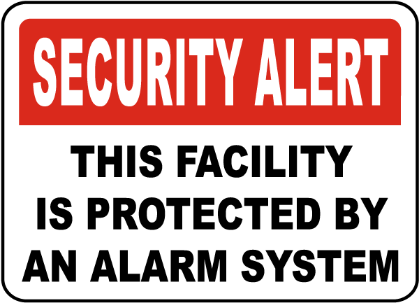 Facility Protected By Alarm System Sign