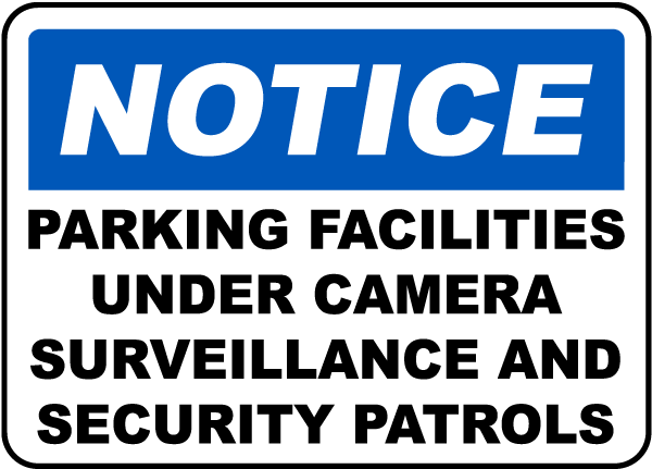 Notice Parking Facilities Under Camera Surveillance And Security Patrols Sign