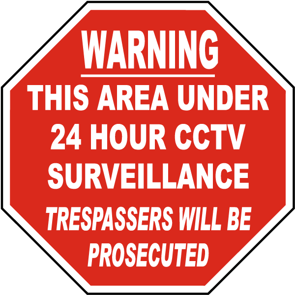 Warning This Area Under 24 Hour CCTV Surveillance Trespassers Will Be Prosecuted Sign