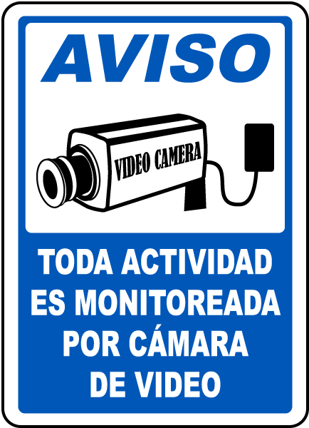 Spanish Security sign, Aviso, Toda actividad es monitoreada por camara de video
