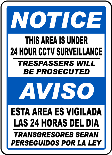 Notice This Area Is Under 24 Hour CCTV Surveillance Trespassers Will Be Prosecuted.. Sign