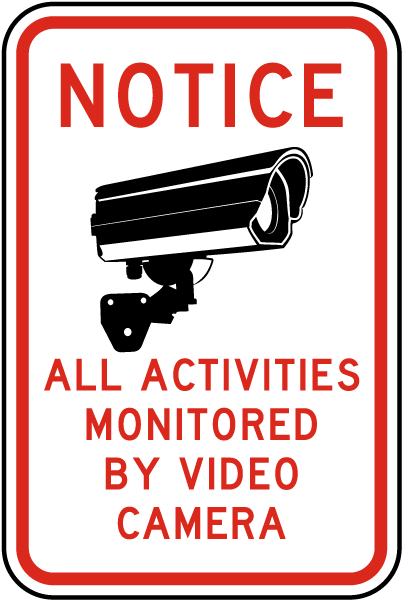 Notice All Activities Monitored By Video Camera Sign