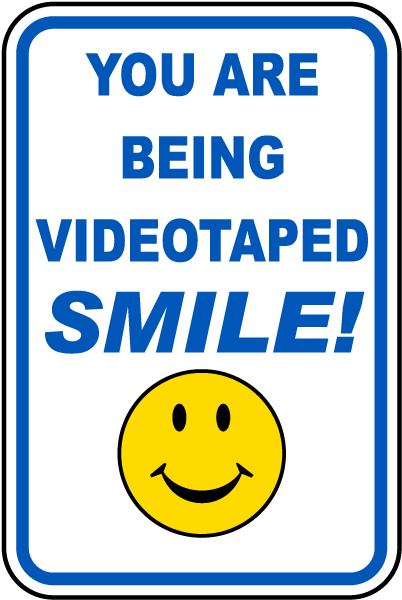 You Are Being Videotaped, Smile!
