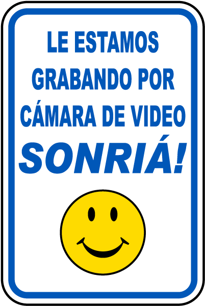 Spanish You Are Being Videotaped Smile Sign