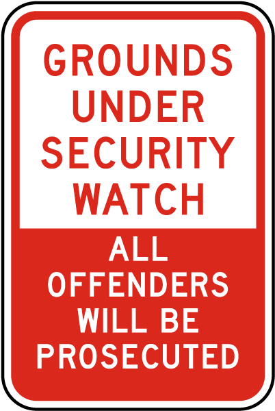 Grounds Under Security Watch All Offenders Will Be Prosecuted Sign