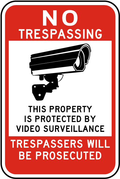 No Trespassing This Property Is Protected By Video Surveillance Trespassers Will Be Prosecuted Sign