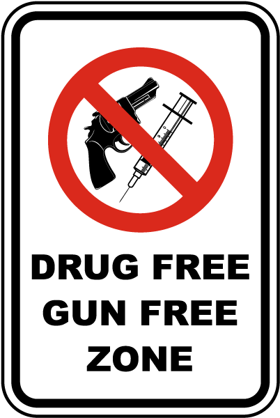 Drug Free Gun Free Zone Sign