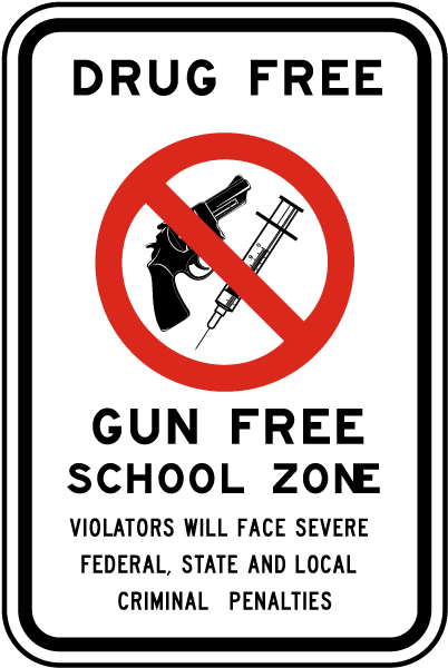 Drug Free Gun Free School Zone Sign