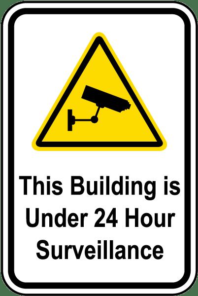 Building Under 24 HR Surveillance Sign
