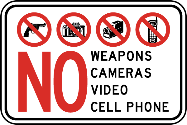 No Weapons Cameras Video Cell Phone Sign
